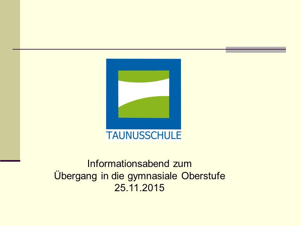 Informationsabend zum Übergang in die gymnasiale Oberstufe 25.11.2015