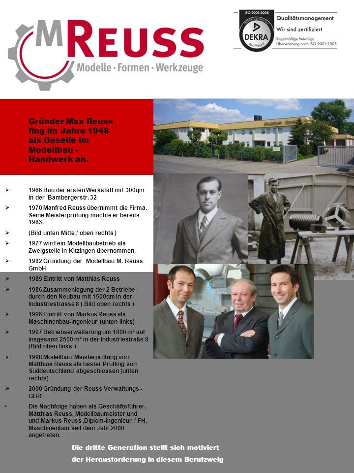 Die dritte Generation stellt sich motiviert der Herausforderung in diesem Berufzweig Gründer Max Reuss fing im Jahre 1948 als Geselle im Modellbau - Handwerk an.