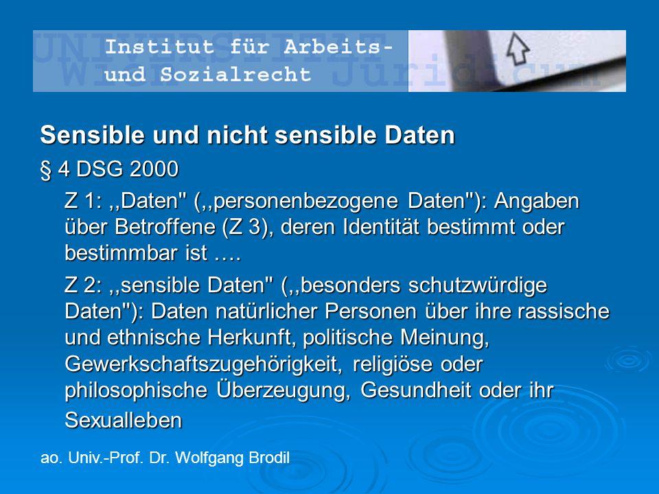 Sensible und nicht sensible Daten § 4 DSG 2000 Z 1:,,Daten (,,personenbezogene Daten ): Angaben über Betroffene (Z 3), deren Identität bestimmt oder bestimmbar ist ….