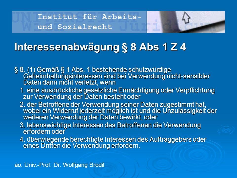 Interessenabwägung § 8 Abs 1 Z 4 § 8. (1) Gemäß § 1 Abs.