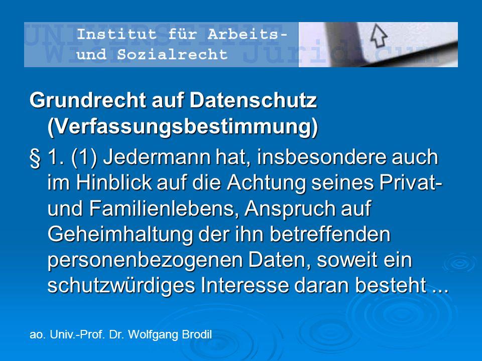 Grundrecht auf Datenschutz (Verfassungsbestimmung) § 1. (1) Jedermann hat, insbesondere auch im Hinblick auf die Achtung seines Privat- und Familienle