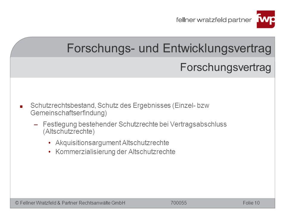 © Fellner Wratzfeld & Partner Rechtsanwälte GmbHFolie 10700055 Forschungs- und Entwicklungsvertrag ■ Schutzrechtsbestand, Schutz des Ergebnisses (Einz