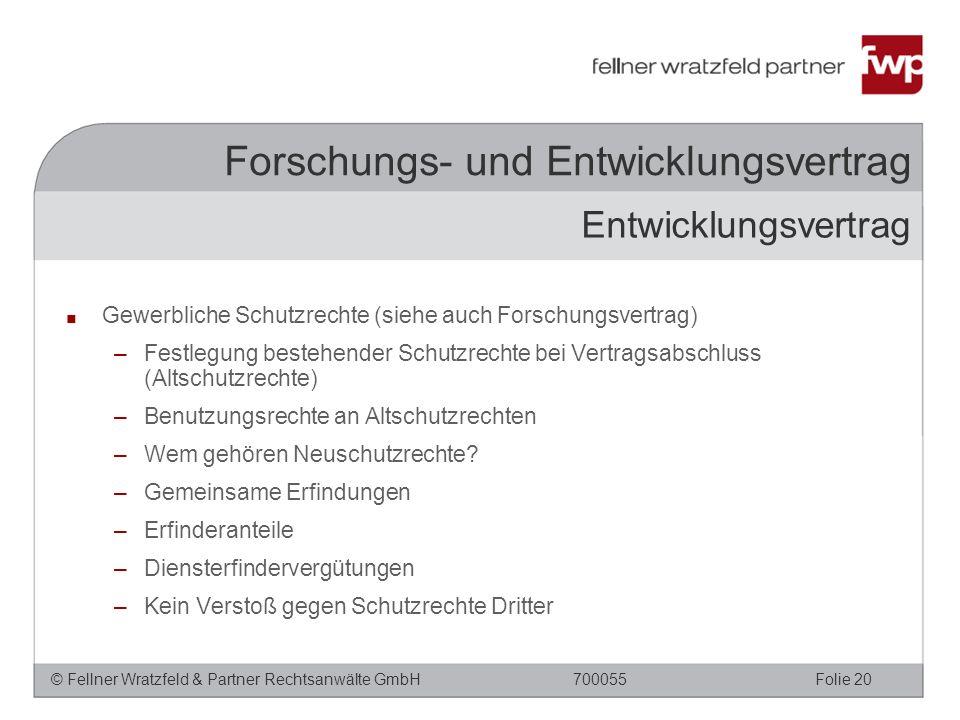 © Fellner Wratzfeld & Partner Rechtsanwälte GmbHFolie 20700055 Forschungs- und Entwicklungsvertrag ■ Gewerbliche Schutzrechte (siehe auch Forschungsvertrag) –Festlegung bestehender Schutzrechte bei Vertragsabschluss (Altschutzrechte) –Benutzungsrechte an Altschutzrechten –Wem gehören Neuschutzrechte.