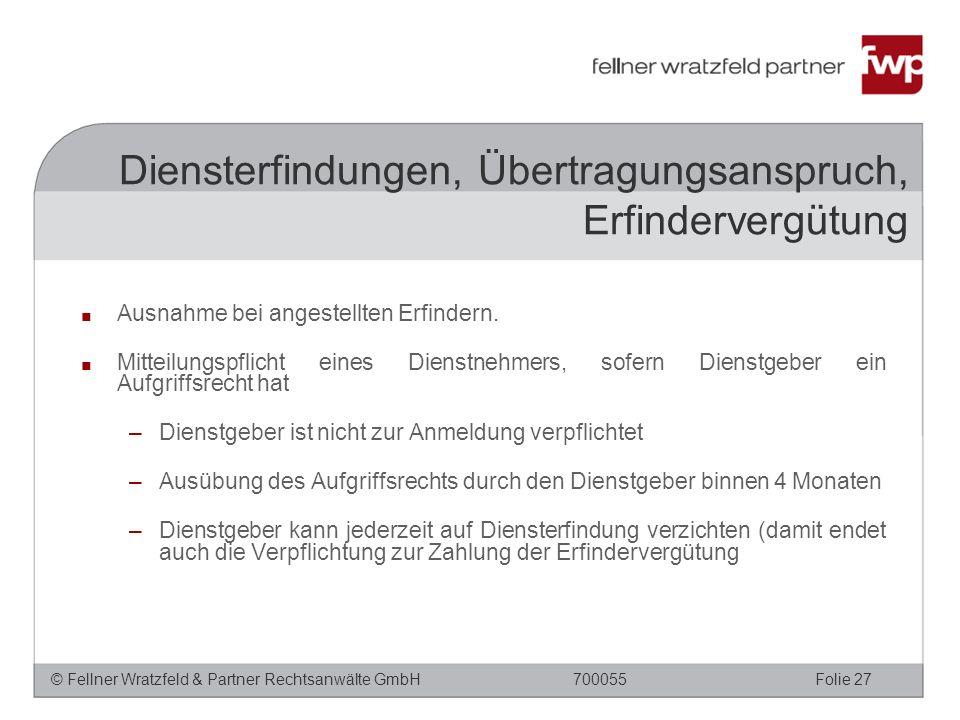 © Fellner Wratzfeld & Partner Rechtsanwälte GmbHFolie 27700055 ■ Ausnahme bei angestellten Erfindern. ■ Mitteilungspflicht eines Dienstnehmers, sofern