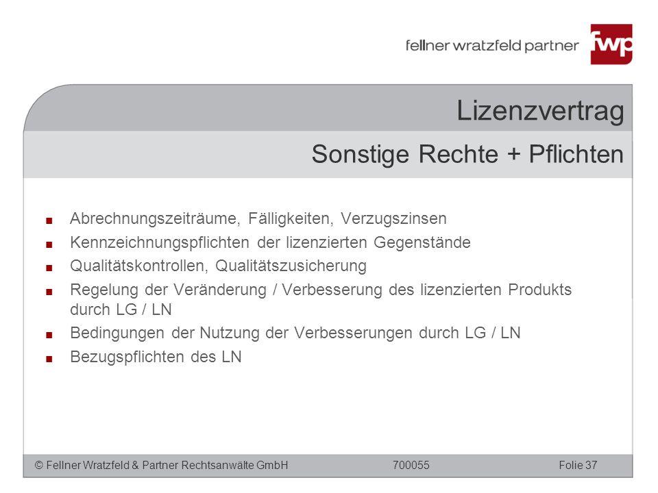 © Fellner Wratzfeld & Partner Rechtsanwälte GmbHFolie 37700055 Lizenzvertrag ■ Abrechnungszeiträume, Fälligkeiten, Verzugszinsen ■ Kennzeichnungspflic