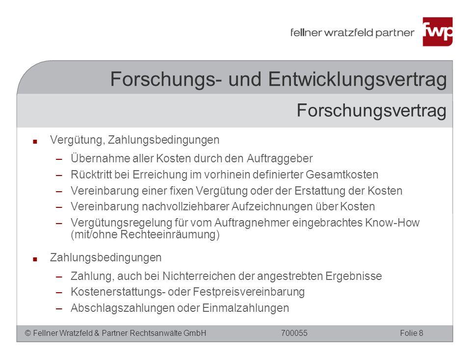 © Fellner Wratzfeld & Partner Rechtsanwälte GmbHFolie 8700055 ■ Vergütung, Zahlungsbedingungen –Übernahme aller Kosten durch den Auftraggeber –Rücktri