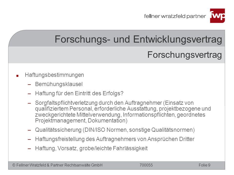 © Fellner Wratzfeld & Partner Rechtsanwälte GmbHFolie 9700055 ■ Haftungsbestimmungen –Bemühungsklausel –Haftung für den Eintritt des Erfolgs? –Sorgfal
