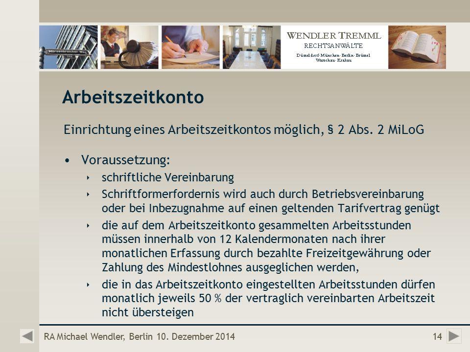 Arbeitszeitkonto Einrichtung eines Arbeitszeitkontos möglich, § 2 Abs.
