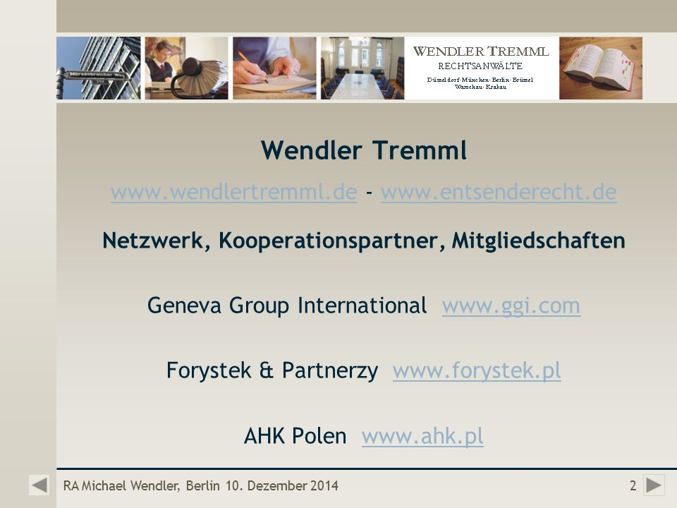 Wendler Tremml Netzwerk, Kooperationspartner, Mitgliedschaften Geneva Group International   Forystek & Partnerzy   AHK Polen   RA Michael Wendler, Berlin 10.