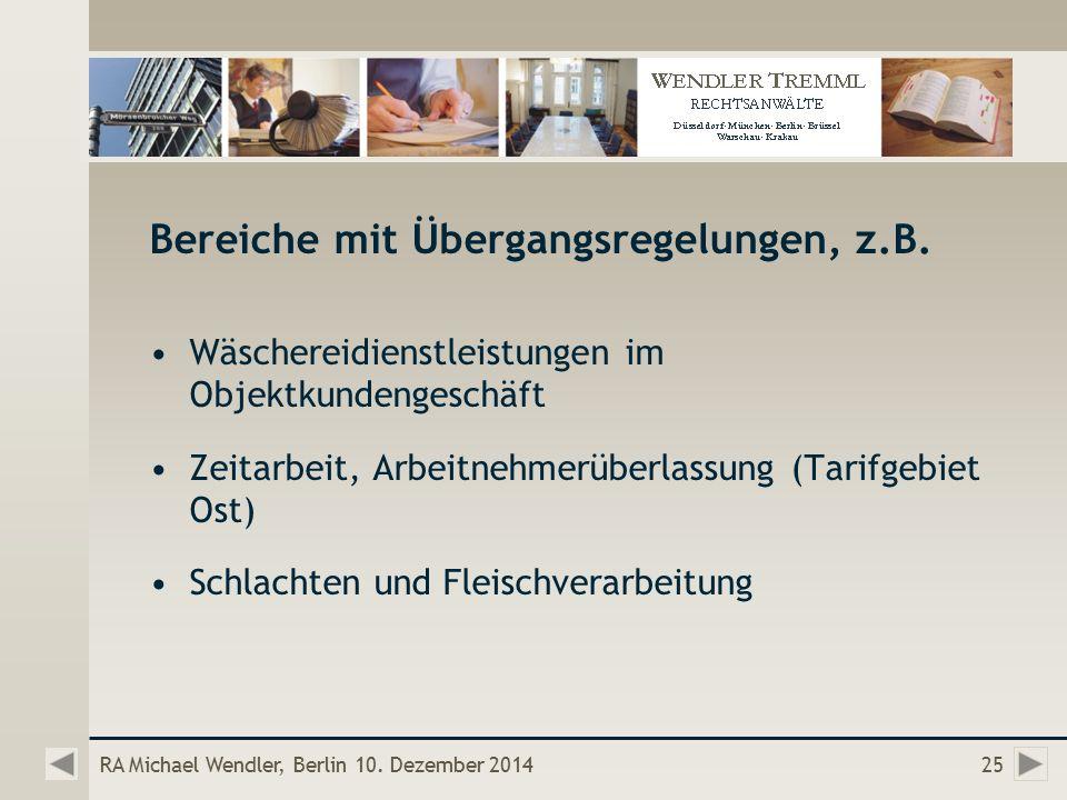 RA Michael Wendler, Berlin 10. Dezember 201425 Bereiche mit Übergangsregelungen, z.B.