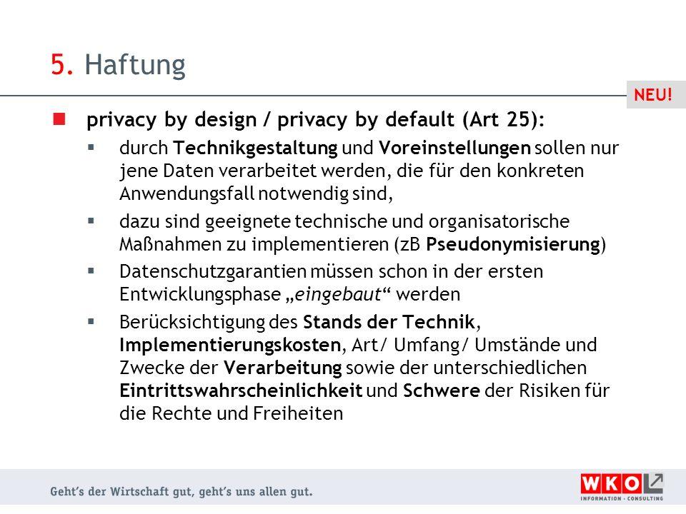privacy by design / privacy by default (Art 25):  durch Technikgestaltung und Voreinstellungen sollen nur jene Daten verarbeitet werden, die für den