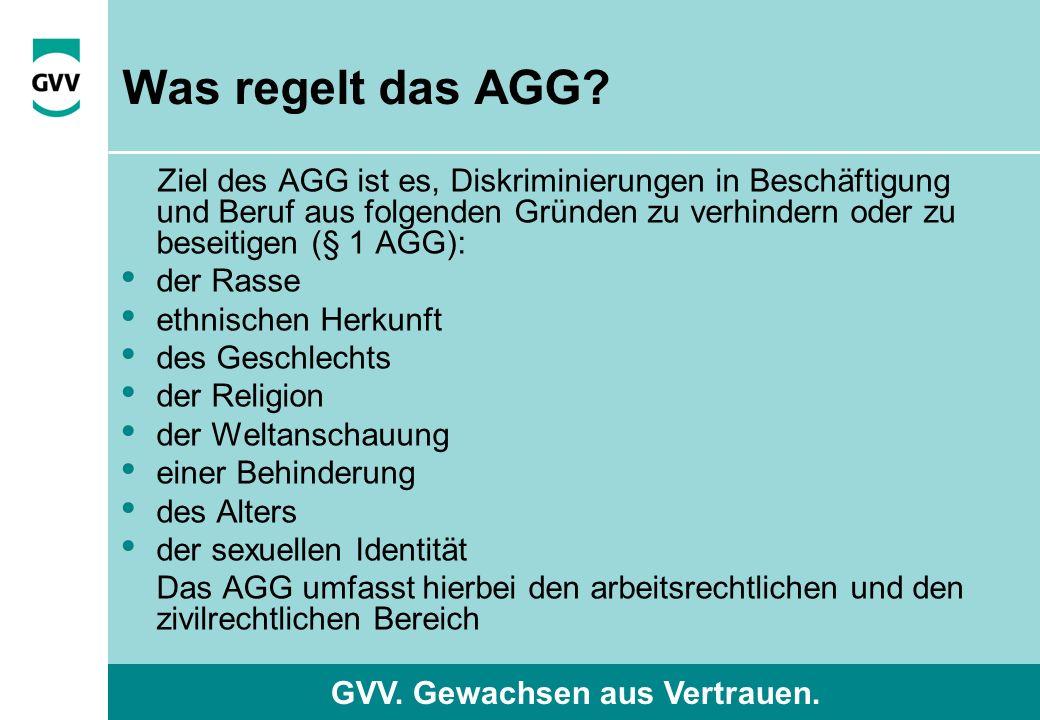 GVV. Gewachsen aus Vertrauen. Was regelt das AGG.