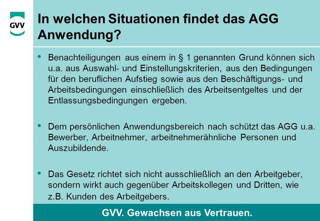 GVV. Gewachsen aus Vertrauen. In welchen Situationen findet das AGG Anwendung.