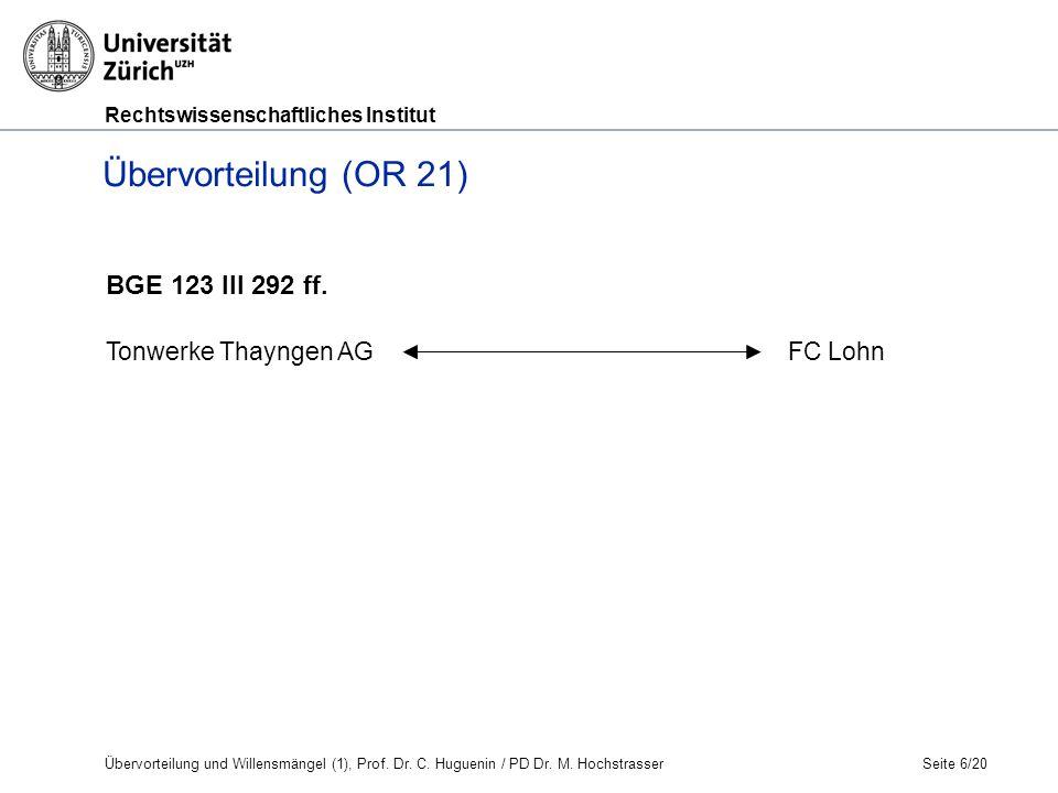 Rechtswissenschaftliches Institut Seite 17/20 Huguenin, OR AT und BT, N 497 ff.