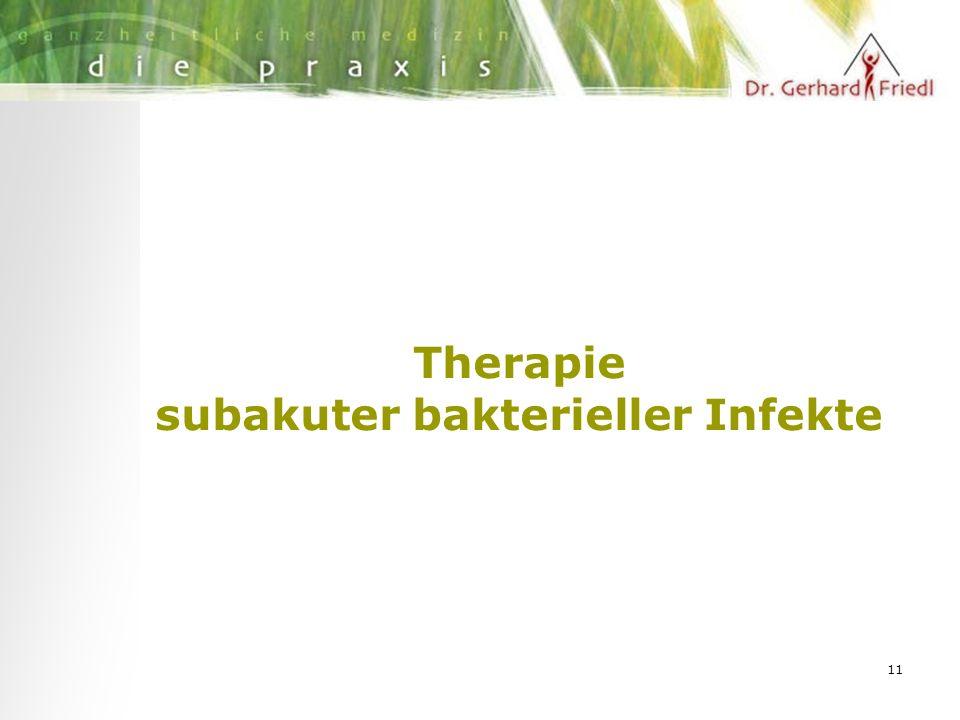 11 Therapie subakuter bakterieller Infekte