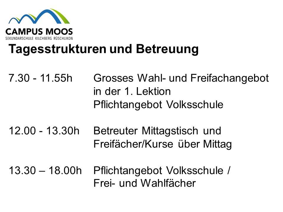 Tagesstrukturen und Betreuung 7.30 - 11.55h Grosses Wahl- und Freifachangebot in der 1.