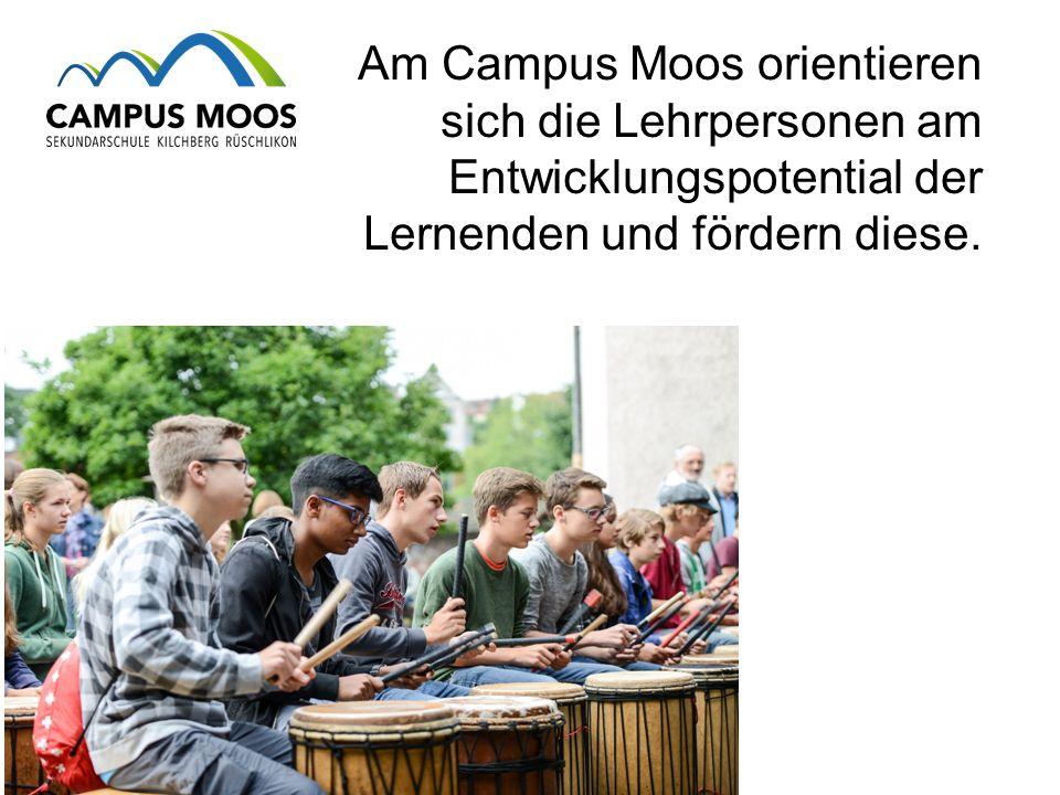 Am Campus Moos orientieren sich die Lehrpersonen am Entwicklungspotential der Lernenden und fördern diese.