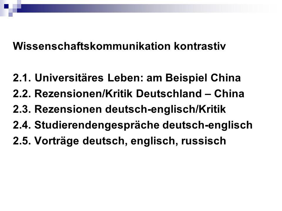 Wissenschaftskommunikation kontrastiv 2.1. Universitäres Leben: am Beispiel China 2.2.
