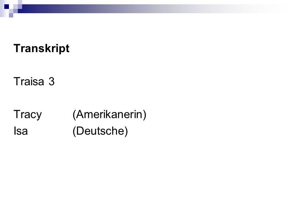 Transkript Traisa 3 Tracy (Amerikanerin) Isa (Deutsche)