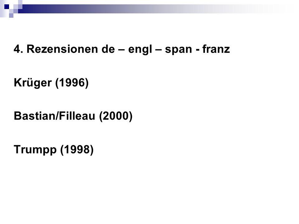 4. Rezensionen de – engl – span - franz Krüger (1996) Bastian/Filleau (2000) Trumpp (1998)