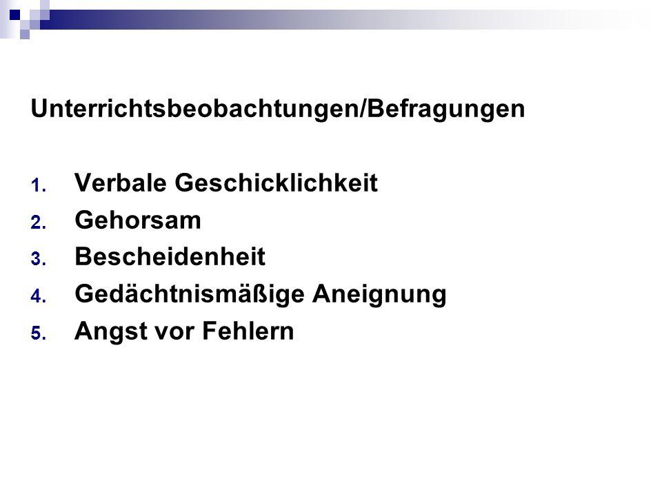 Unterrichtsbeobachtungen/Befragungen 1.Verbale Geschicklichkeit 2.