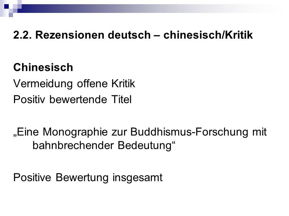 """2.2. Rezensionen deutsch – chinesisch/Kritik Chinesisch Vermeidung offene Kritik Positiv bewertende Titel """"Eine Monographie zur Buddhismus-Forschung m"""