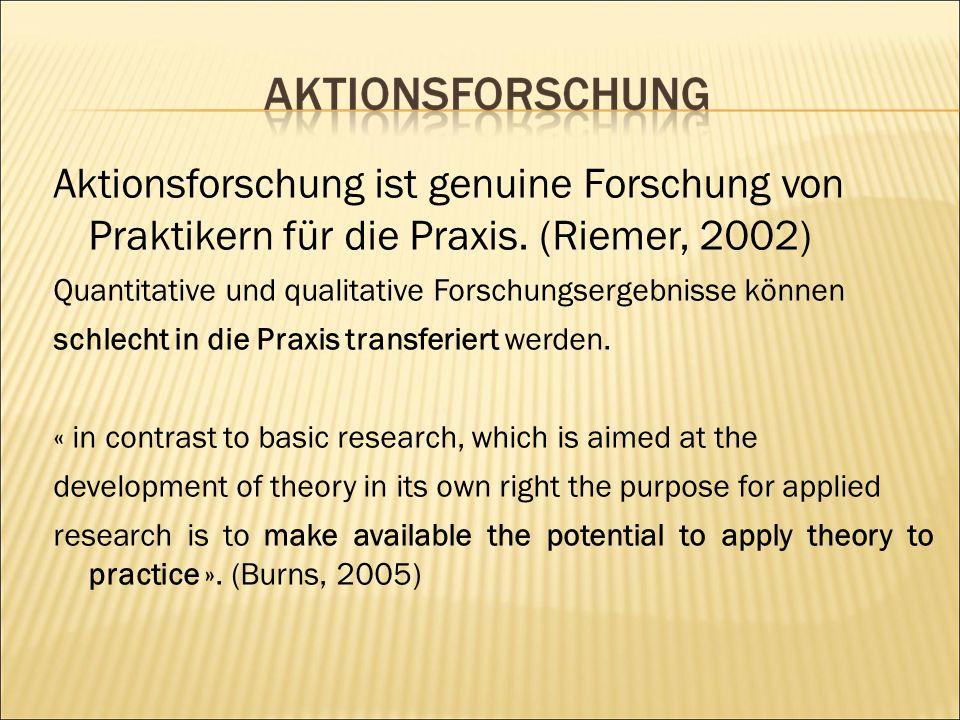Aktionsforschung ist genuine Forschung von Praktikern für die Praxis.