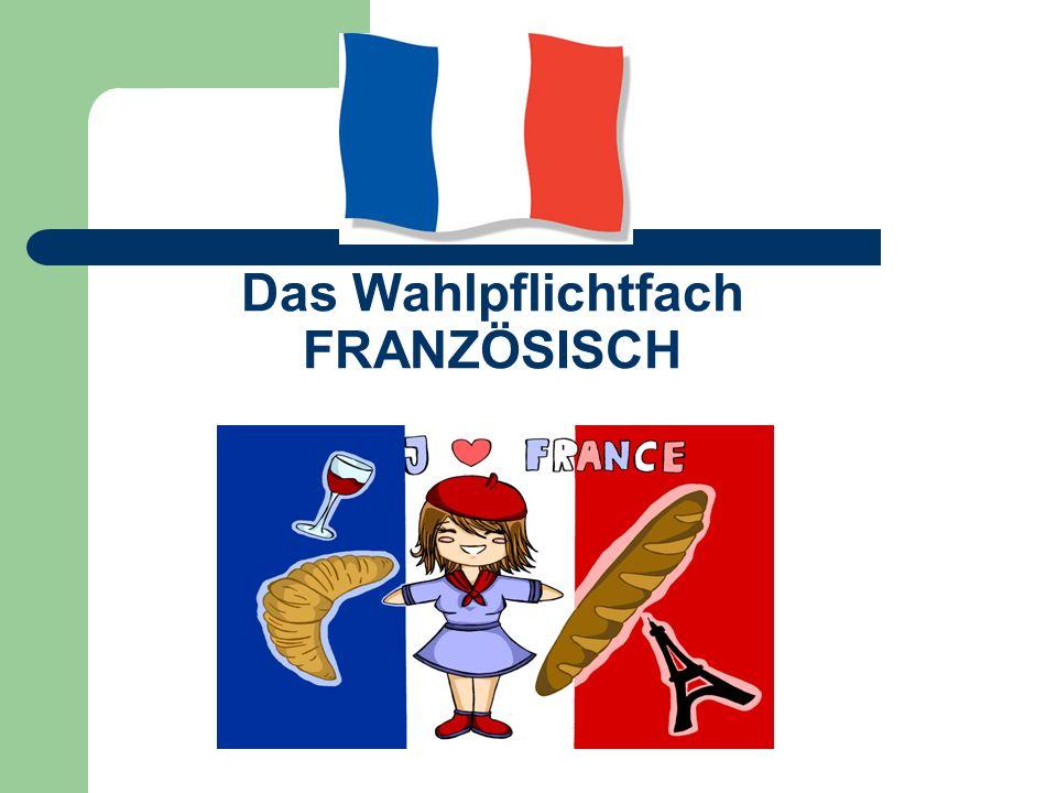 Das Wahlpflichtfach FRANZÖSISCH
