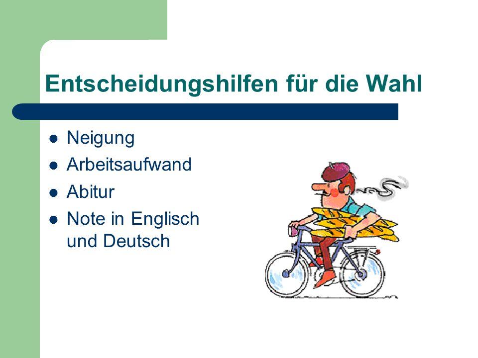 Entscheidungshilfen für die Wahl Neigung Arbeitsaufwand Abitur Note in Englisch und Deutsch