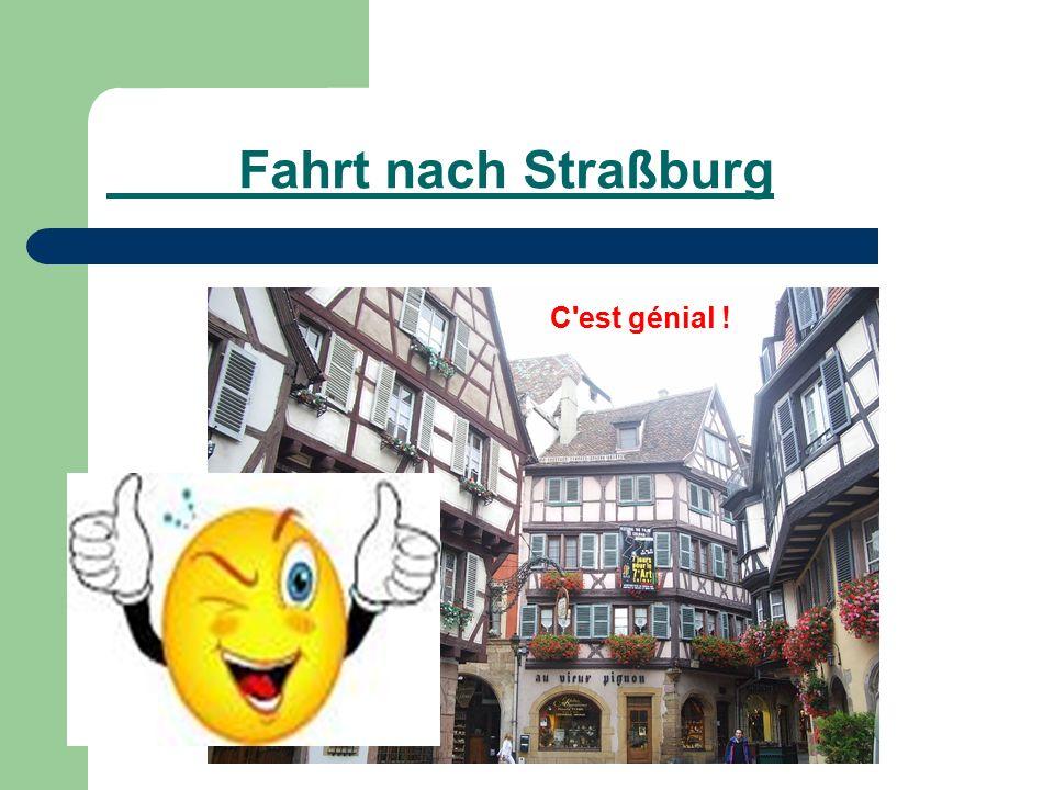 Fahrt nach Straßburg C est génial !