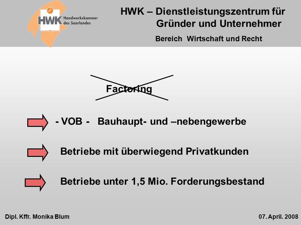 HWK – Dienstleistungszentrum für Gründer und Unternehmer Bereich Wirtschaft und Recht Dipl.
