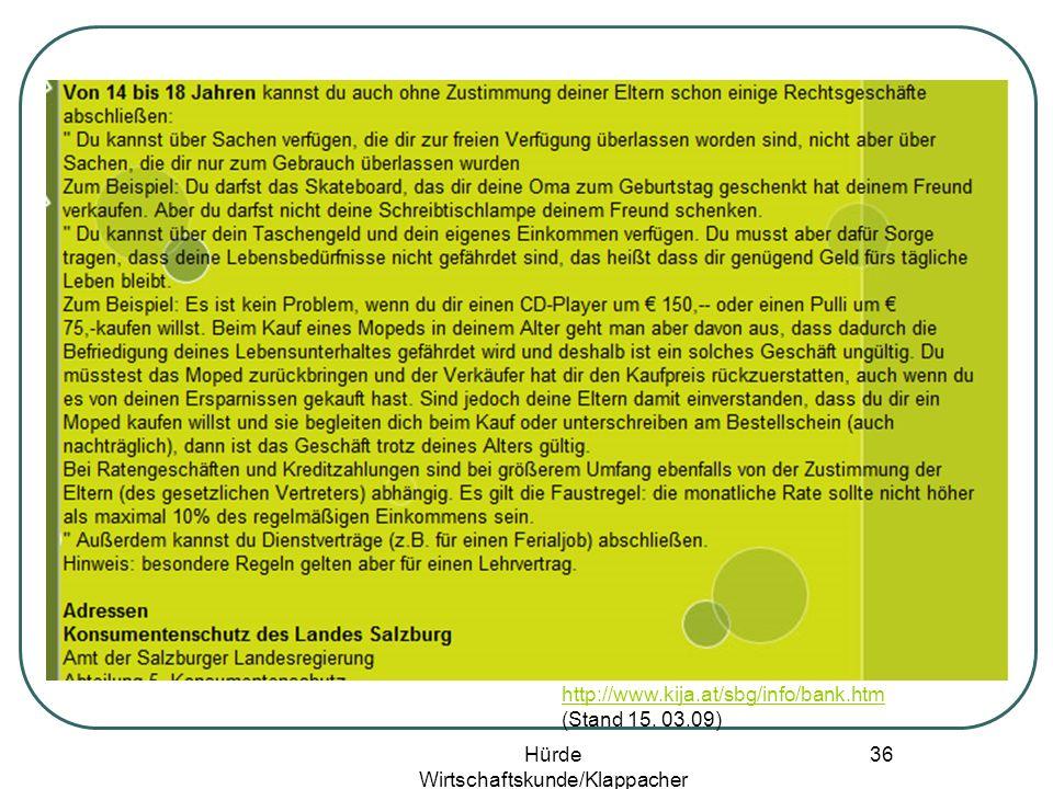 Hürde Wirtschaftskunde/Klappacher 35 http://www.kija.at/sbg/info/bank.htm (Stand 15. 03.09)