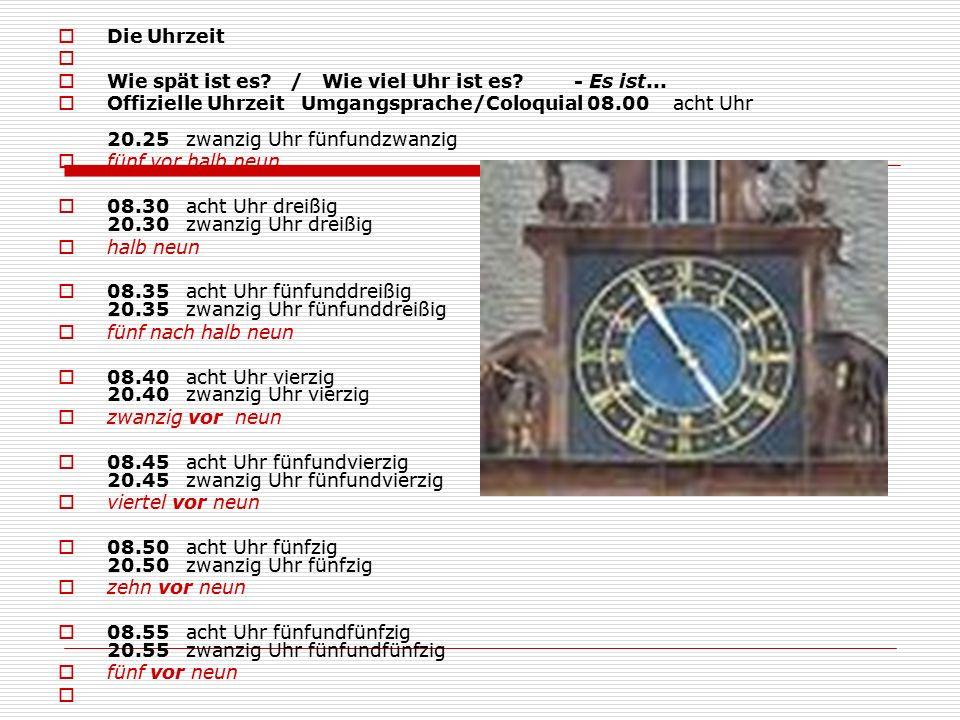  Die Uhrzeit   Wie spät ist es. / Wie viel Uhr ist es.