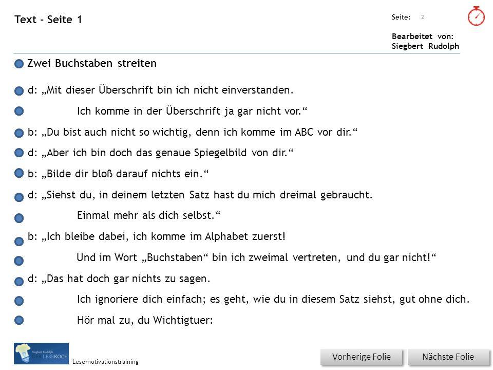 """Übungsart: Seite: Bearbeitet von: Siegbert Rudolph Lesemotivationstraining Text - Seite 1 Zwei Buchstaben streiten d: """"Mit dieser Überschrift bin ich nicht einverstanden."""