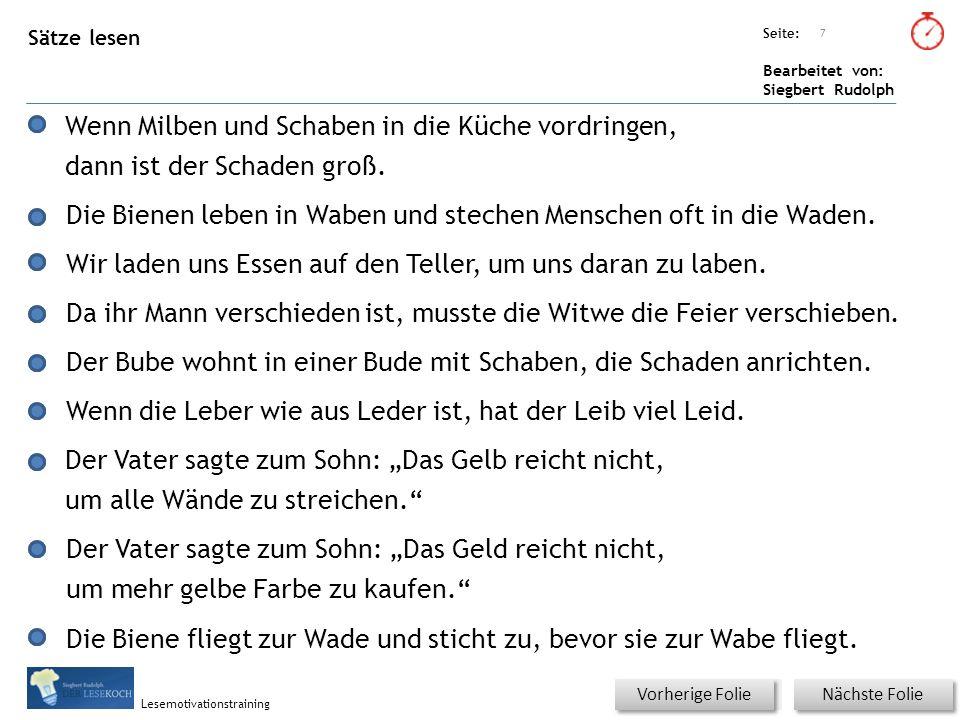 Übungsart: Seite: Bearbeitet von: Siegbert Rudolph Lesemotivationstraining Sätze lesen Titel: Quelle: Wenn Milben und Schaben in die Küche vordringen, dann ist der Schaden groß.