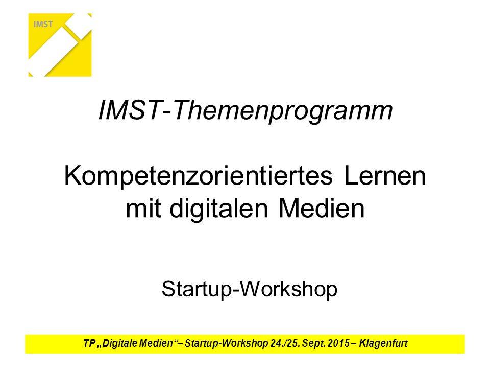 """IMST-Themenprogramm Kompetenzorientiertes Lernen mit digitalen Medien Startup-Workshop TP """"Digitale Medien – Startup-Workshop 24./25."""