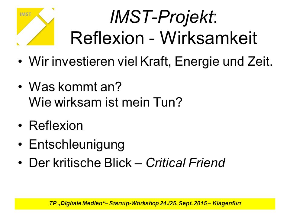 IMST-Projekt: Reflexion - Wirksamkeit Wir investieren viel Kraft, Energie und Zeit.