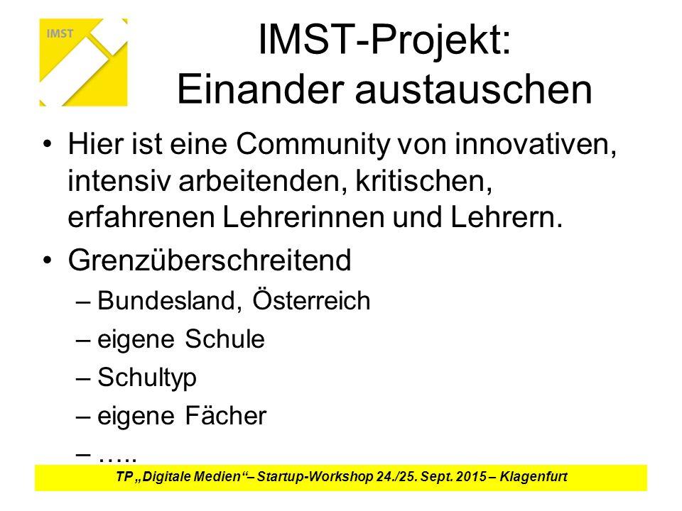 IMST-Projekt: Einander austauschen Hier ist eine Community von innovativen, intensiv arbeitenden, kritischen, erfahrenen Lehrerinnen und Lehrern.