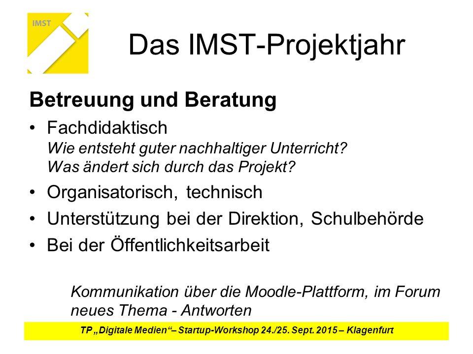 Das IMST-Projektjahr Betreuung und Beratung Fachdidaktisch Wie entsteht guter nachhaltiger Unterricht.