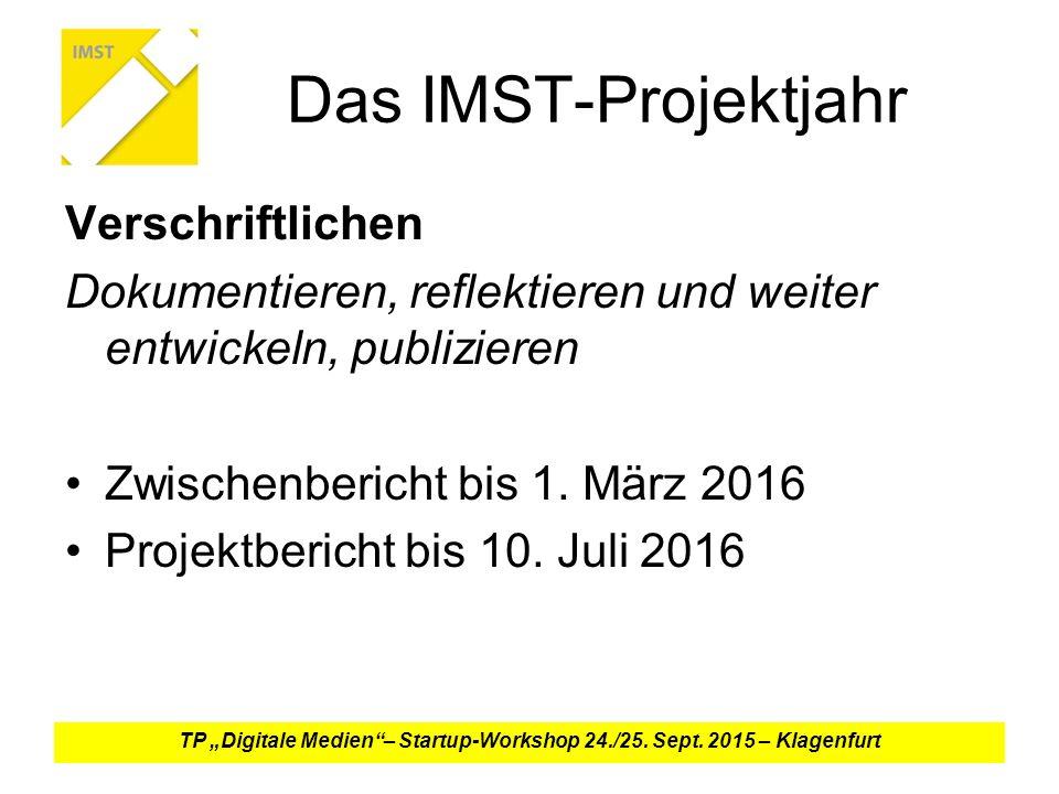 Das IMST-Projektjahr Verschriftlichen Dokumentieren, reflektieren und weiter entwickeln, publizieren Zwischenbericht bis 1.