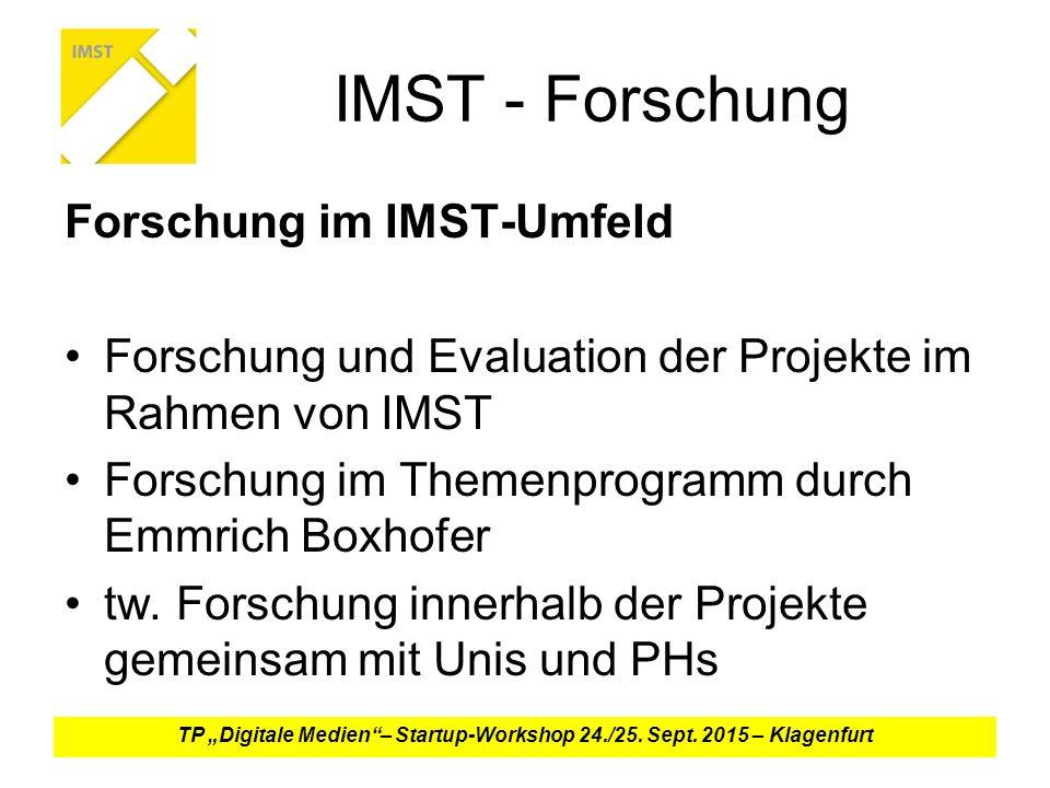 IMST - Forschung Forschung im IMST-Umfeld Forschung und Evaluation der Projekte im Rahmen von IMST Forschung im Themenprogramm durch Emmrich Boxhofer tw.