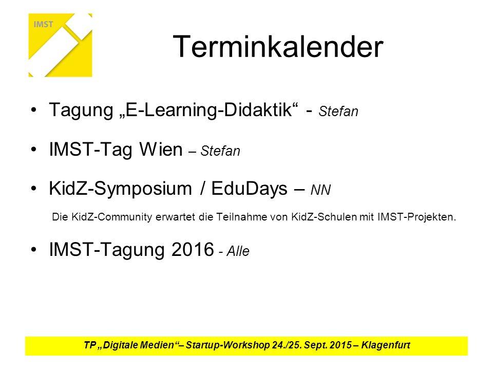 """Terminkalender Tagung """"E-Learning-Didaktik - Stefan IMST-Tag Wien – Stefan KidZ-Symposium / EduDays – NN Die KidZ-Community erwartet die Teilnahme von KidZ-Schulen mit IMST-Projekten."""