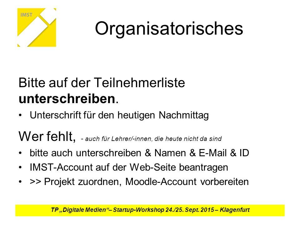 Organisatorisches Bitte auf der Teilnehmerliste unterschreiben.