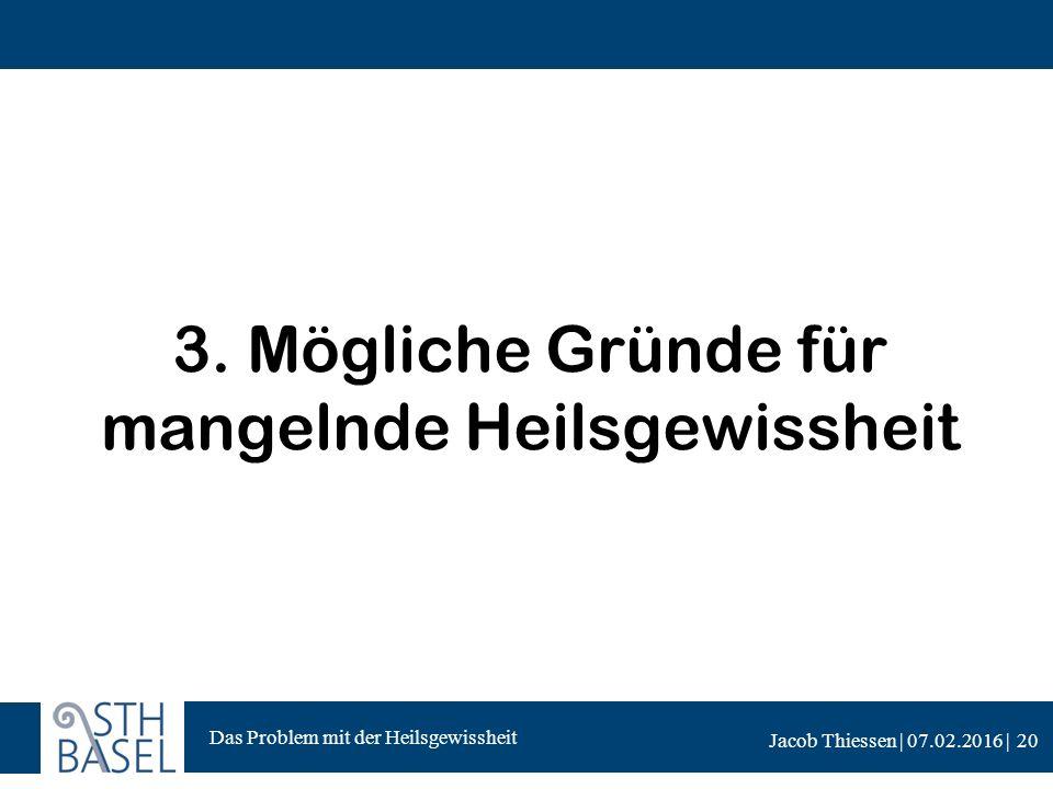Das Problem mit der Heilsgewissheit Jacob Thiessen | 07.02.2016 | 3.