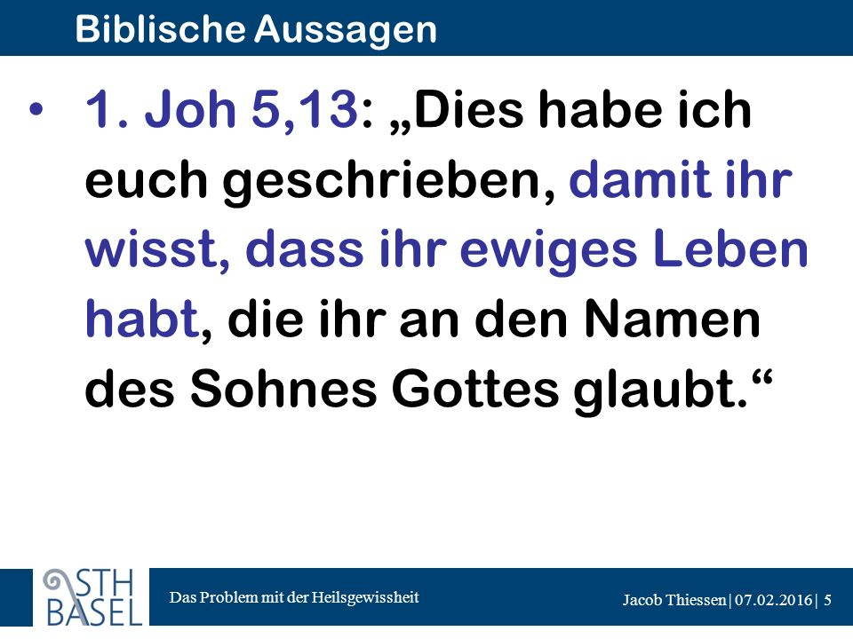 Das Problem mit der Heilsgewissheit Jacob Thiessen | 07.02.2016 | Gründe für mangelnde Heilsgewissheit Vertrauen auf Werke bzw.