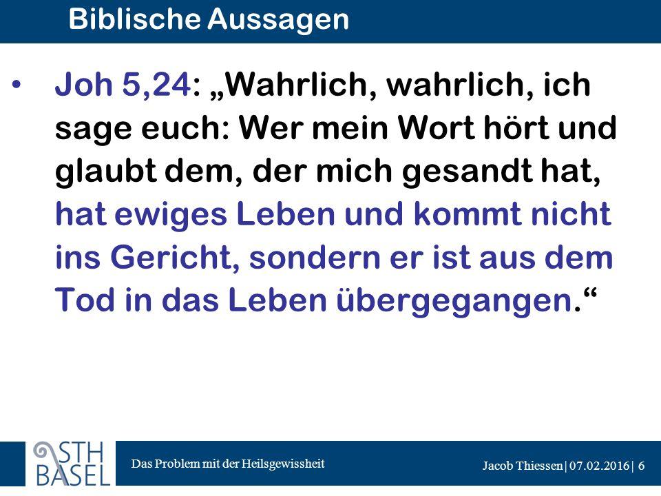 Das Problem mit der Heilsgewissheit Jacob Thiessen | 07.02.2016 | Biblische Aussagen 1.