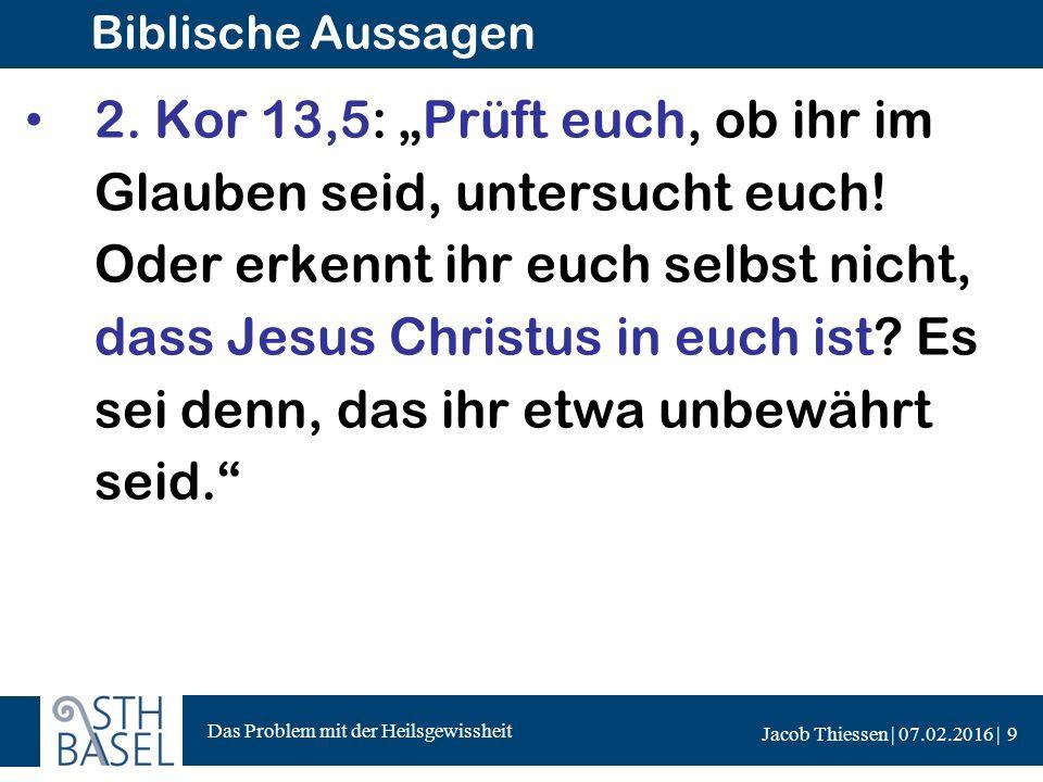 Das Problem mit der Heilsgewissheit Jacob Thiessen | 07.02.2016 | Biblische Aussagen 2.