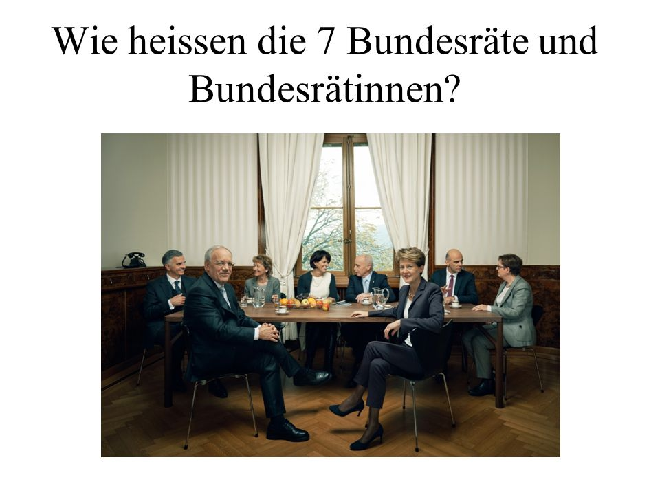 Wie heissen die 7 Bundesräte und Bundesrätinnen?