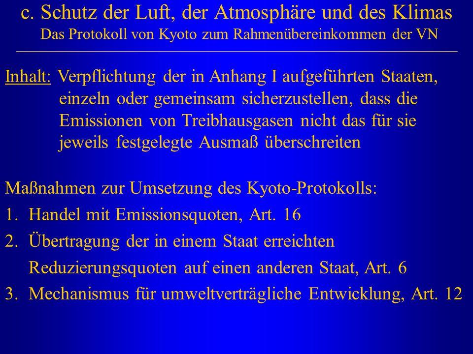 c. Schutz der Luft, der Atmosphäre und des Klimas Das Protokoll von Kyoto zum Rahmenübereinkommen der VN Inhalt: Verpflichtung der in Anhang I aufgefü