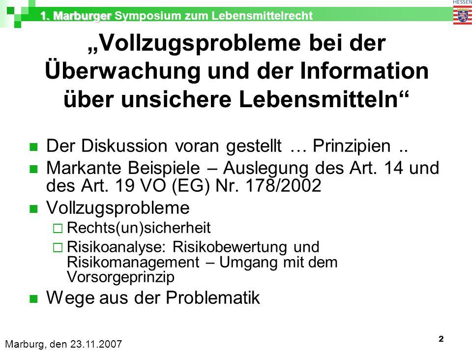 """1. Marburger 1. Marburger Symposium zum Lebensmittelrecht Marburg, den 23.11.2007 2 """"Vollzugsprobleme bei der Überwachung und der Information über uns"""
